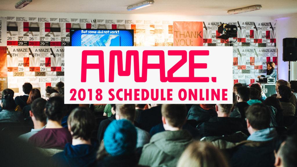 A MAZE. / BERLIN 2018 SCHEDULE ONLINE