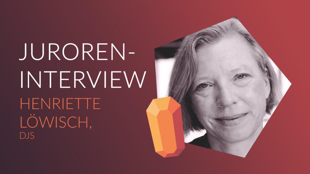 JUROREN-INTERVIEW MIT HENRIETTE LÖWISCH
