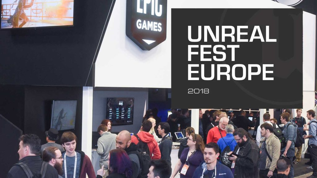UNREAL FEST EUROPE – THE NEW KID ON THE BLOCK