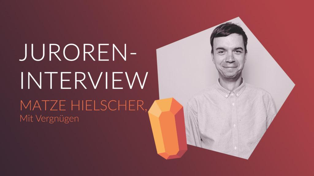 JUROREN-INTERVIEW MIT MATZE HIELSCHER